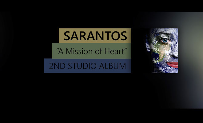 "Download Sarantos Brand New Song ""A Missión of Heart"" For FREE"