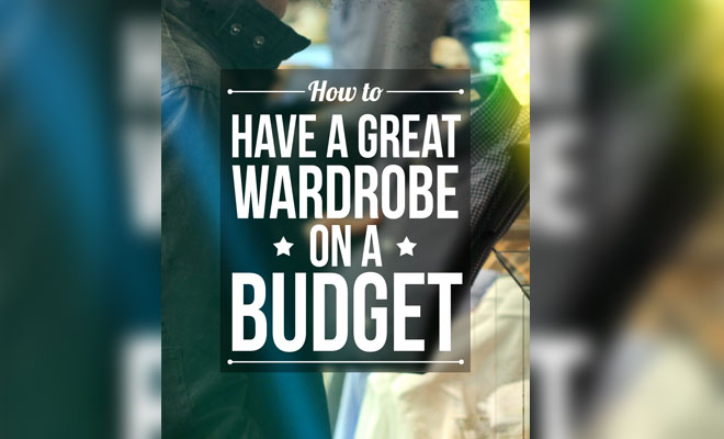 How to Have a Great Wardrobe on a Budget