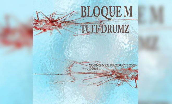 'Tuff Drumz' EP by Bloque M on Young NRG Productions