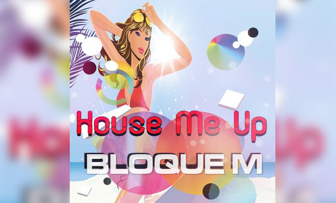 'House Me Up' by Bloque M on Young NRG Productions
