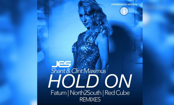 "New Remixes Of JES, Shant & Clint Maximus Collaboration ""Hold On"""