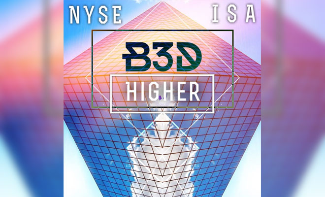 "NEW MUSIC: B3D ""Higher"" feat. NYSE & Isa"