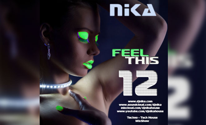 ♥ New Episode! #12 :-) DJ NIKA​ Presents: FEEL THIS (Mixshow)