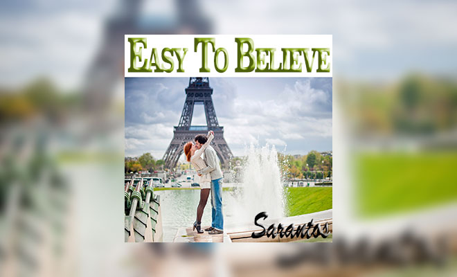 "There's A New Free-To-Download Sarantos Song ""Easy To Believe"""