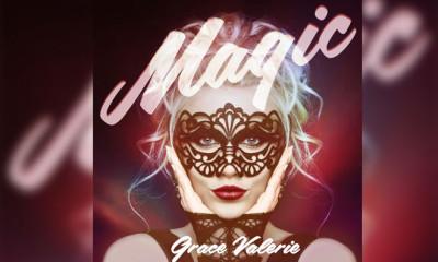 """Pop Sensation Grace Valerie Makes Her Mark On The Dance Music Scene With Smash Hit Summer Song, """"Magic"""""""