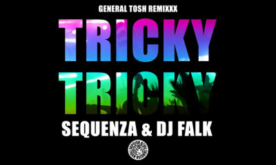 Listen Now: Sequenza & DJ Falk - Tricky Tricky (General Tosh Remixxxx)
