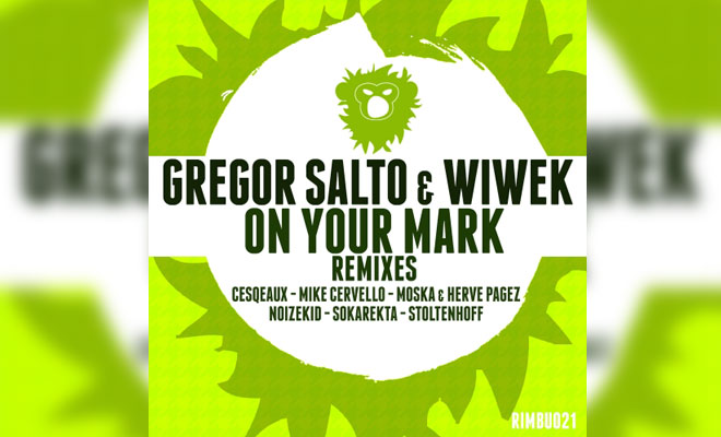 LISTEN NOW: Gregor Salto & Wiwek - On Your Mark (Mike Cervello Remix)
