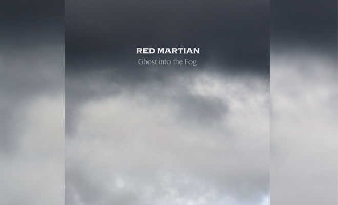 Red Martian's Jamming New Album 'Ghost In The Fog