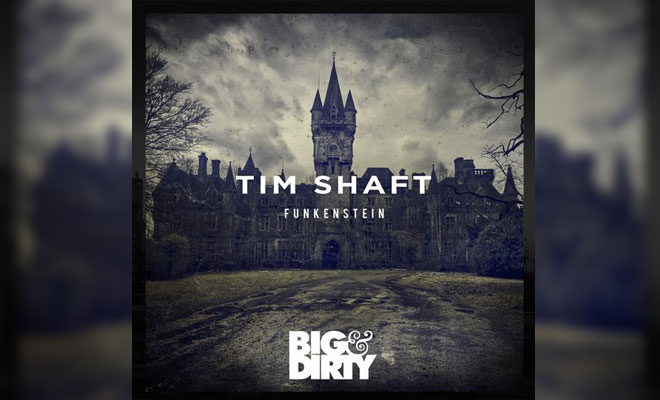 Tim Shaft's Funkenstein on Big & Dirty