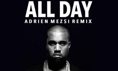 Free Download: Kanye West - All Day (Adrien Mezsi Remix)