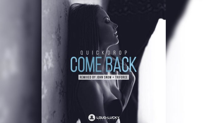 Listen Now: Quickdrop - Come Back