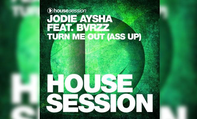 LISTEN NOW: Jodie Aysha feat. BVRZZ - Turn Me Out (Ass Up) Club Mix