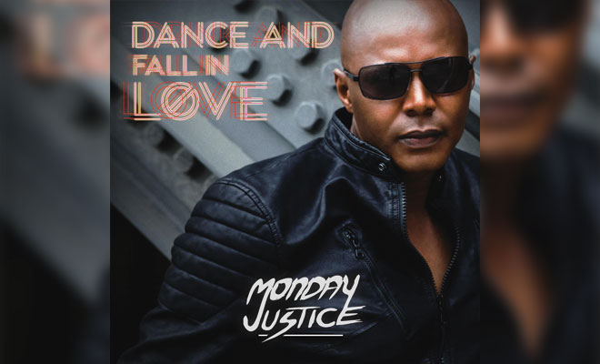 "Monday Justice Releases New Single ""Dance and Fall In Love"""
