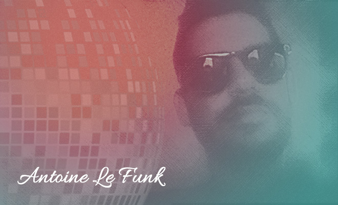 Antoine Le Funk Returns With A Fresh Mixtape