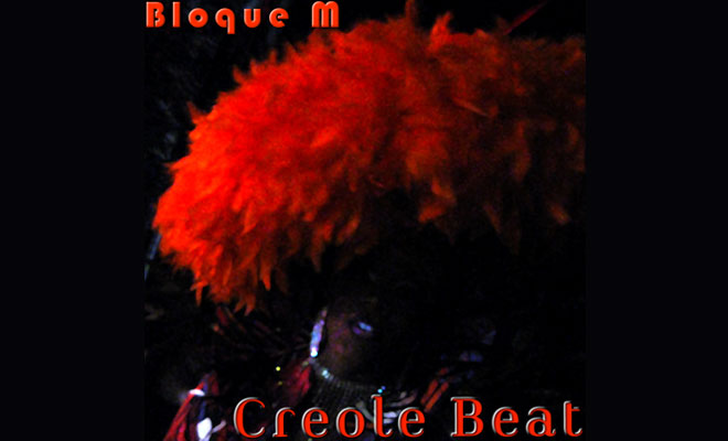 The Week's Best New Release: Bloque M - Creole Beat