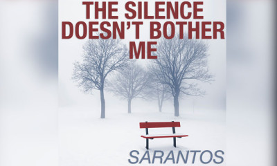 """Sarantos Releases A New Song About Being Comfortable With Silence - """"The Silence Doesn't Bother Me"""""""