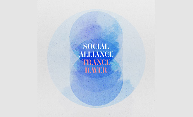Social Alliance New Album 'Trance Raver' In Stores Now!
