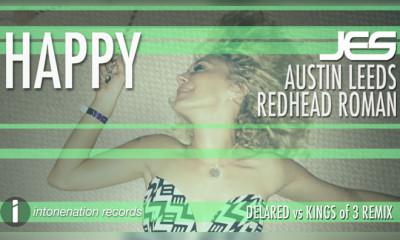 "JES, Austin Leeds, & Redhead Roman ""Happy"" (Delared Vs Kings Of 3 Remix)"
