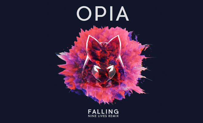 "Nine Lives Breaks Sound Barriers With Remix of Opia's ""Falling"" [Free Download]"