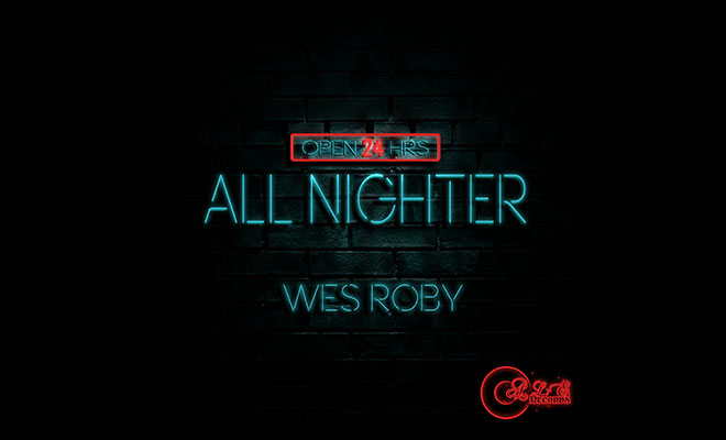 "Listen To Wes Roby's New Single ""All Nighter"""