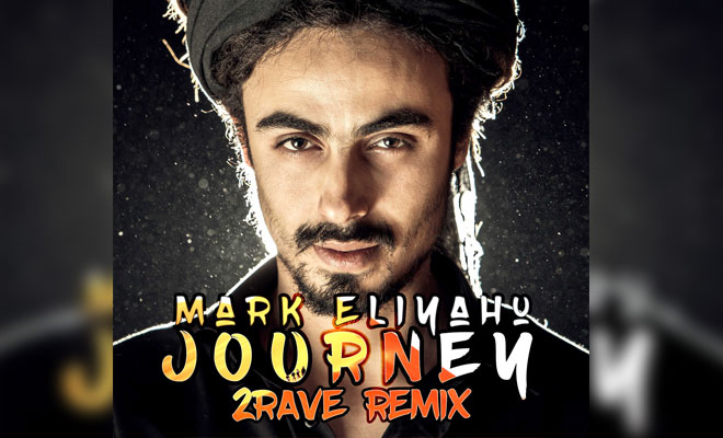 Mark Eliyaho - Journey (2Rave Remix)