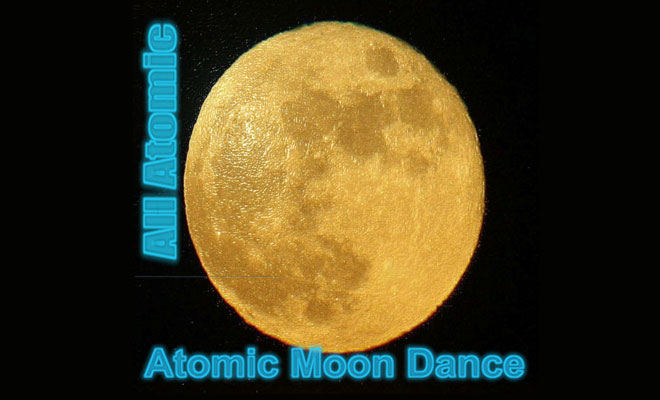 Exclusive Premiere: All Atomic - Atomic Moon Dance
