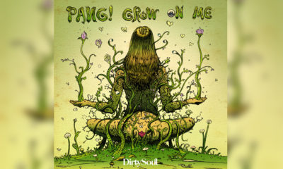 """PANG! and Dirty Soul Invite You to Take a Trip With """"Grow On Me"""""""