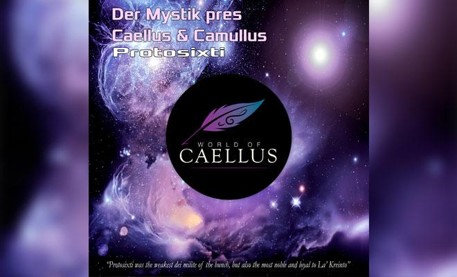 """Der Mystik Presents His New Alias Caellus & Camulus With """"Protosixti"""""""
