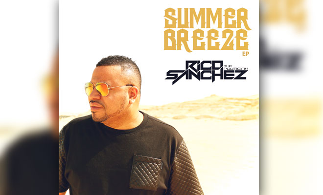 "Fueled By Desert Tales Of The Elite, Rico Sanchez Delivers His First Official EP, ""SUMMER BREEZE"""