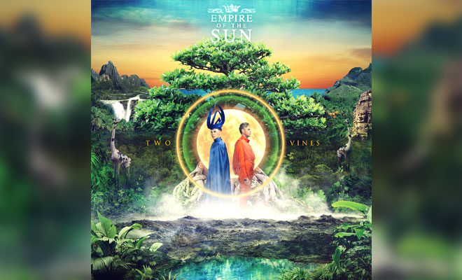 Empire Of The Sun Unveil 'Two Vines' Album Artwork, Tracklist And Collaborations