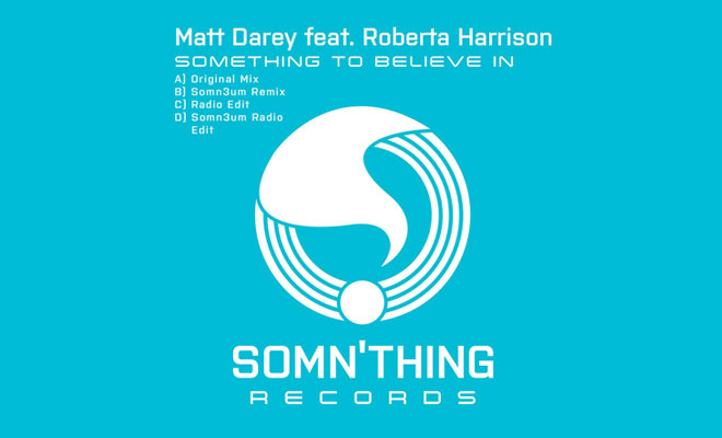 LISTEN NOW: Matt Darey feat. Roberta Harrison – Something To Believe In