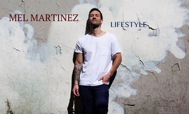 """Lifestyle"" Single By Mel Martinez NEW Top Hit"