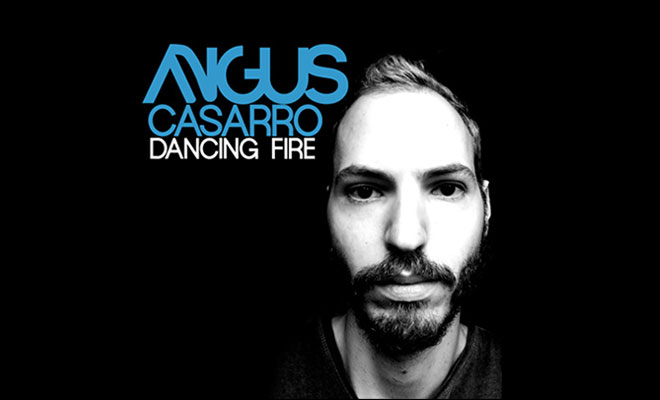 "NEW Trance Bomb From Angus Casarro ""Dancing Fire"""
