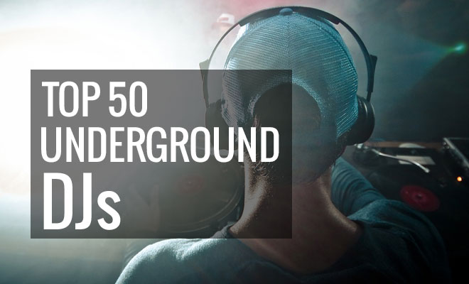 Top 50 Underground DJs Of 2016