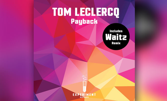 Tom Leclercq Releases His New EP 'Payback'