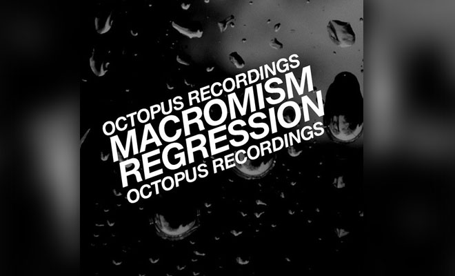 LISTEN NOW: Macromism - Regression
