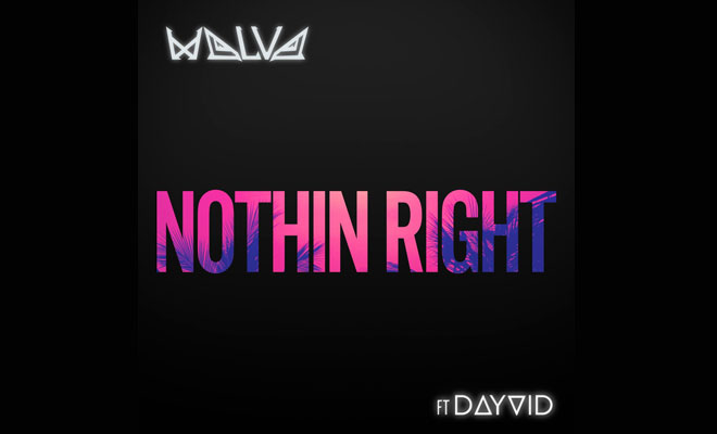 "Wolvo Drops New Dance-Pop Tune ""Nothin Right"""