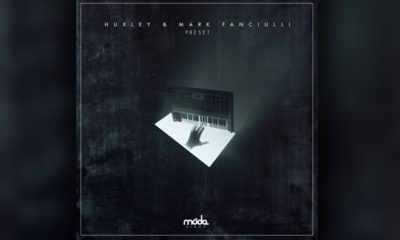 In Case You Missed It: Mark Fanciulli & Huxley - Preset