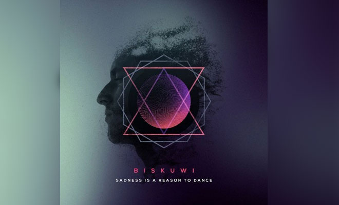 LISTEN NOW: Biskuwi - Sadness Is A Reason To Dance