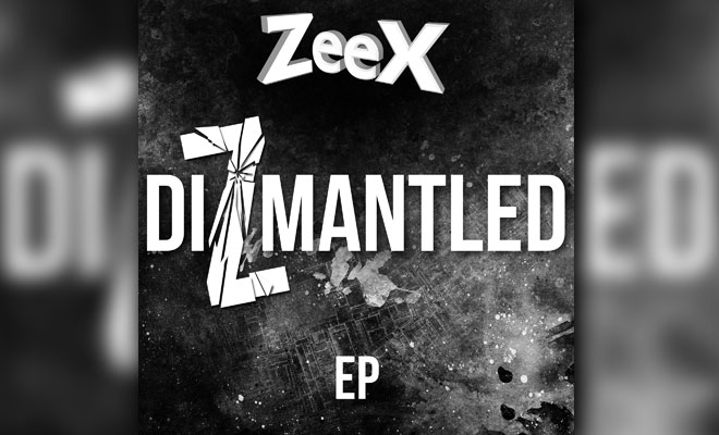 ZeeX 'Dizmantled' EP Review