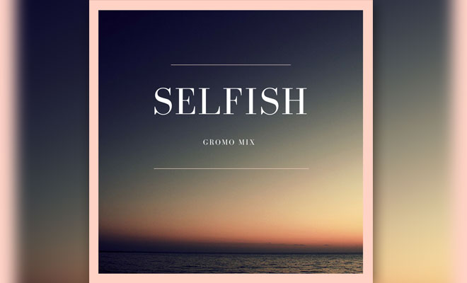 "Get Addicted To Gromo's New Single ""Selfish"""