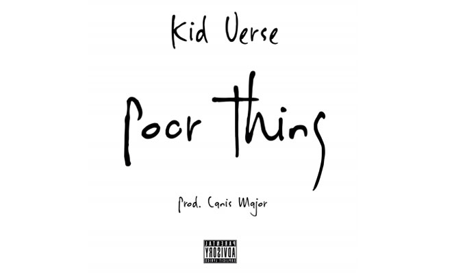 "Kid Verse's New Song ""Poor Thing"" Is Available For Streaming"