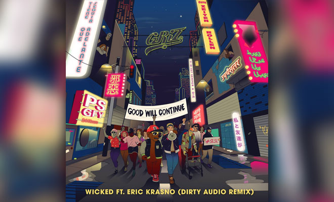 "Dirty Audio Turns Up With A Remix Of GRiZ's ""Wicked"""