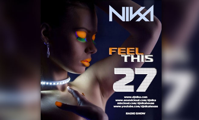 Feel This – Episode 27 – DJ NIka (RadioShow)