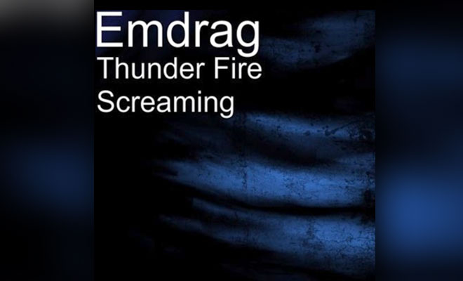 "Emdrag Drops Electro Pop Track ""Thunder Fire Screaming"""