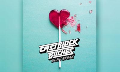 "Eastblock Bitches Release Their Latest EDM Hit ""Don't Speak"""