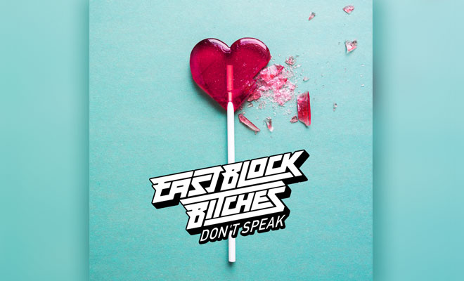 "Eastblock Bitches Release Their Latest EDM Hit ""Don't Speak"""