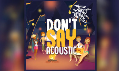 "James Barre's ""Don't Say"" (Unplugged) Now Available!"