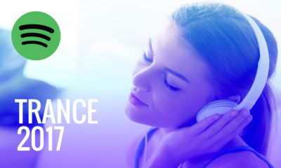 Spotify Playlist: The Best Trance Songs Of 2017