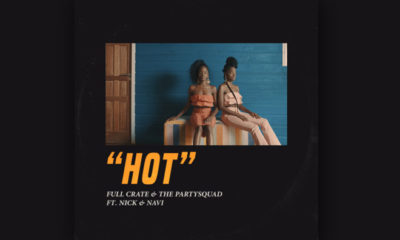"""The Partysquad Collaborate with Full Crate For Jamaican-Influenced """"Hot"""" — Out On Mad Decent"""
